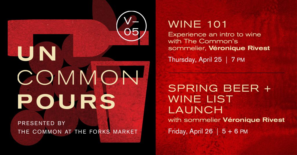 UnCommon Pours V05, Spring Wine List Launch, The Common, The Forks, Downtown Winnipeg events, 300 Main Downtown Winnipeg Apartments